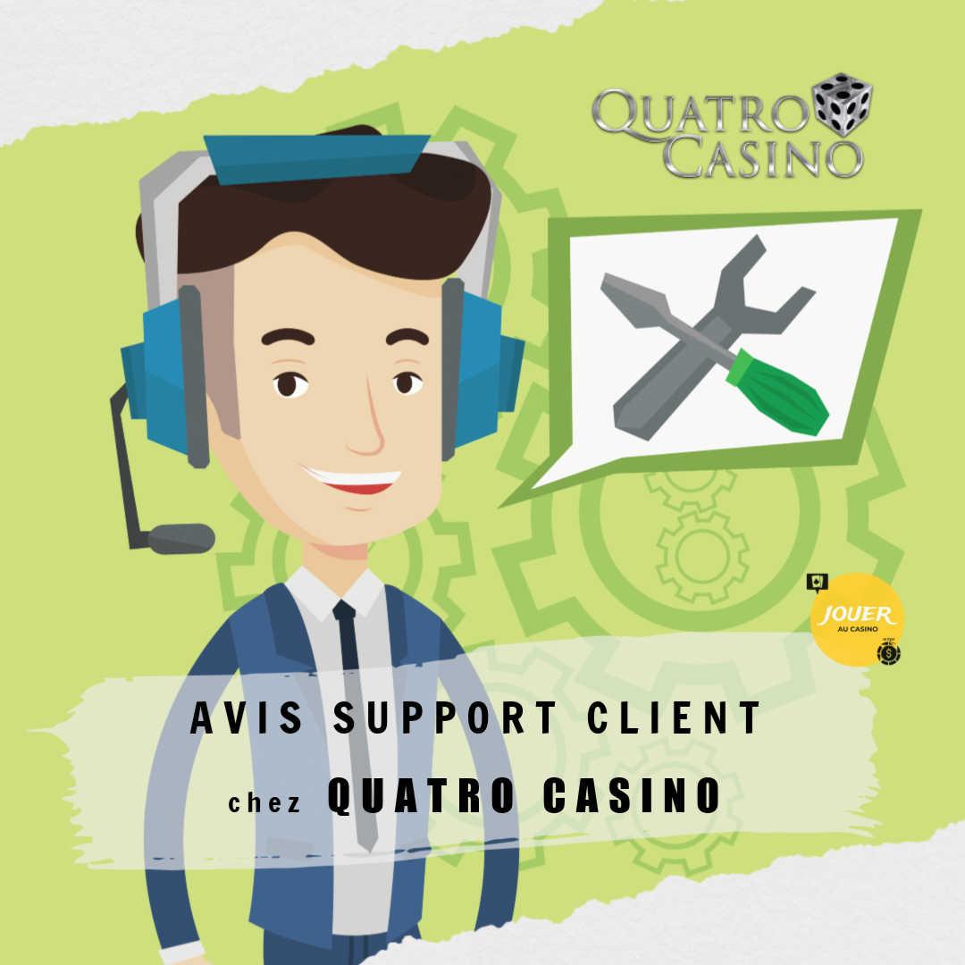 avis support client casino quatro