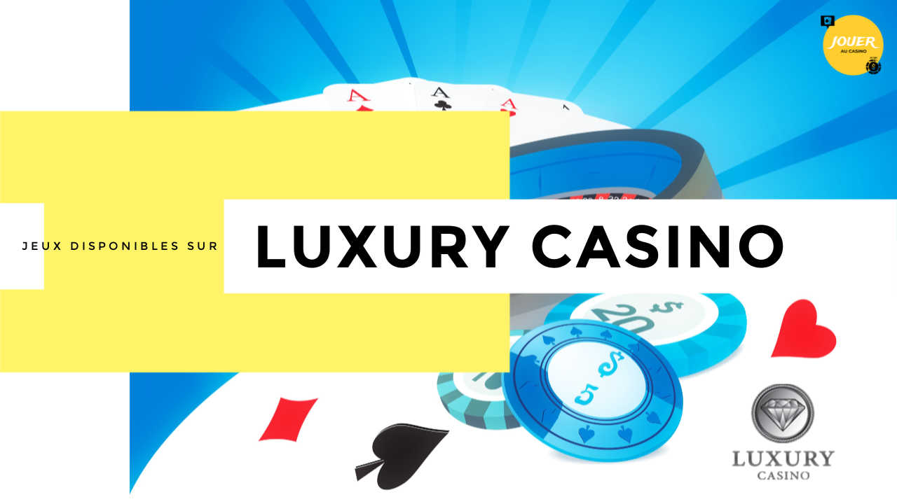 jeux casino luxury