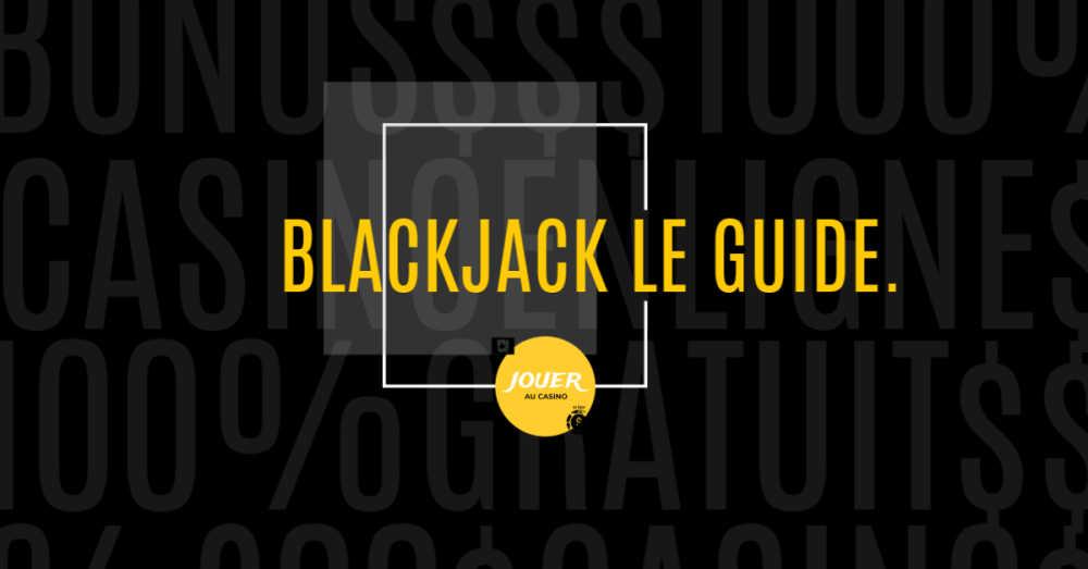 jouer au casino en ligne blackjack le guide
