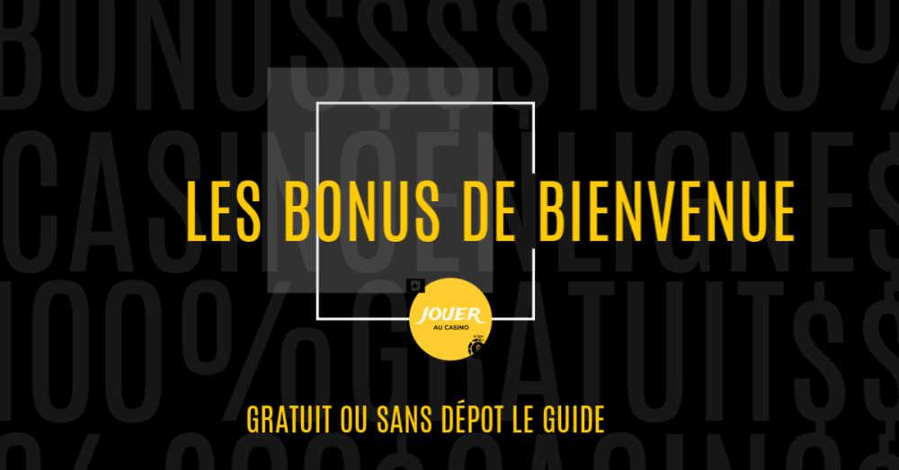 les bonus de bienvenue gratuit sans depot