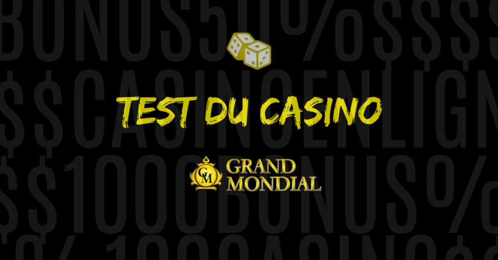 test du casino en ligne grand mondial avis