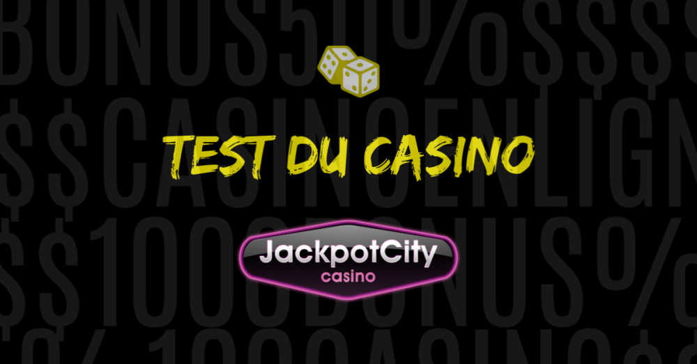 test du casino en ligne jackpot city avis