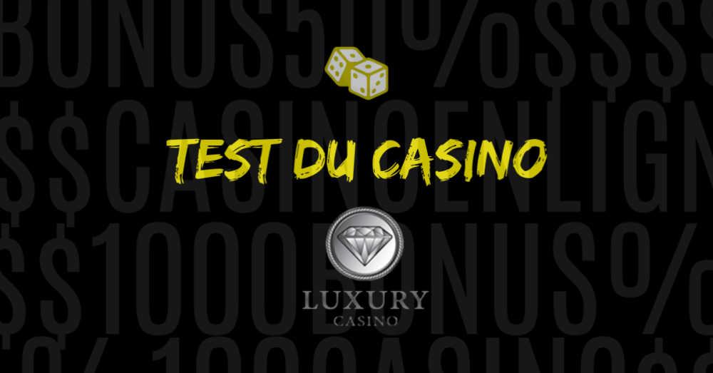 test du casino en ligne luxury avis