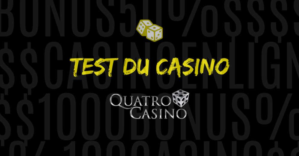 test du casino en ligne quatro avis