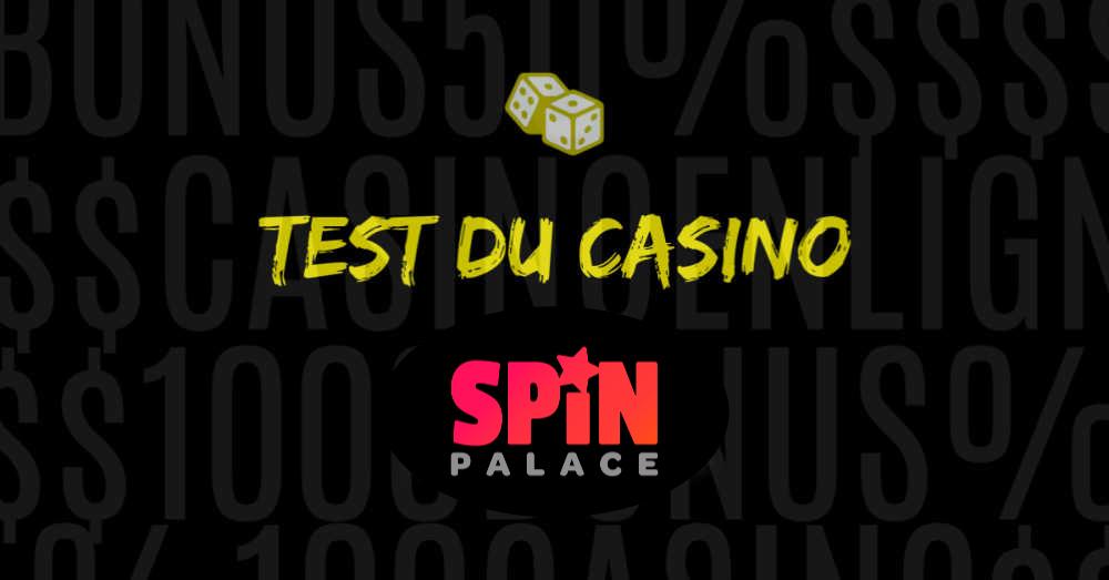 test du casino en ligne spin palace avis