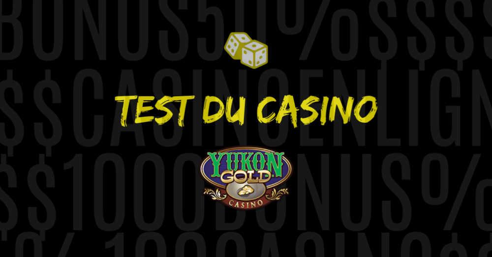 test du casino en ligne yukon gold avis