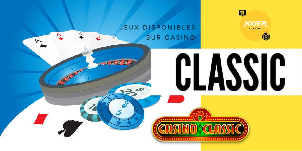 jeux disponibles sur casino classic