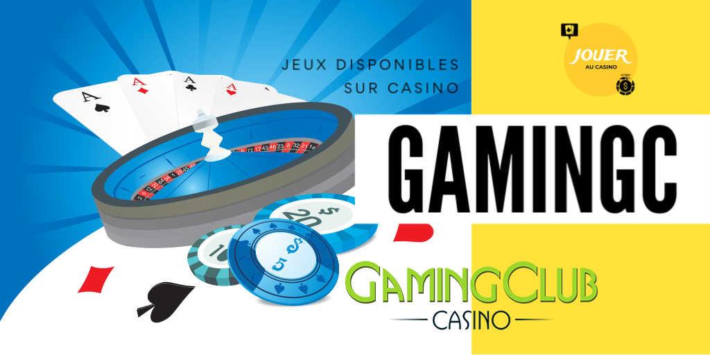 jeux disponibles sur gamingclub casino