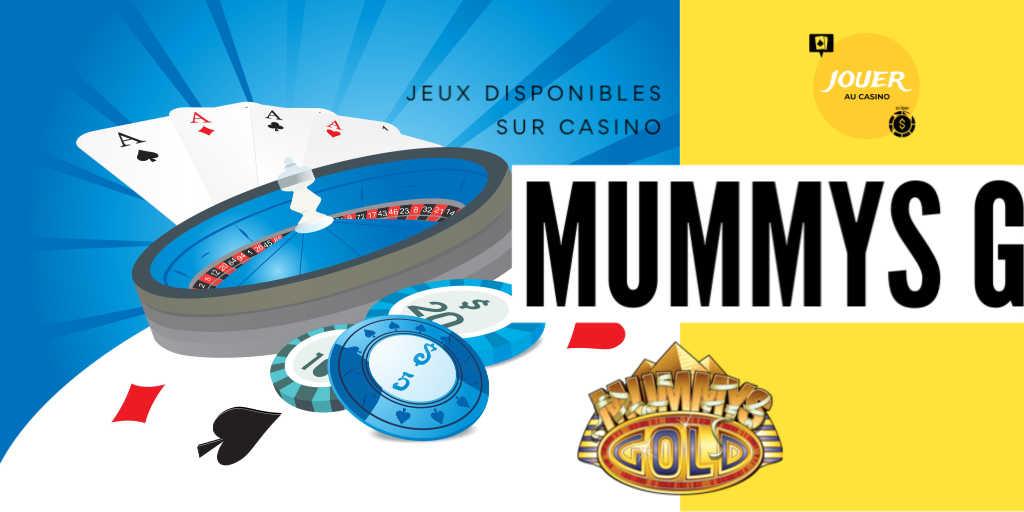 jeux disponibles sur le casino mummys gold