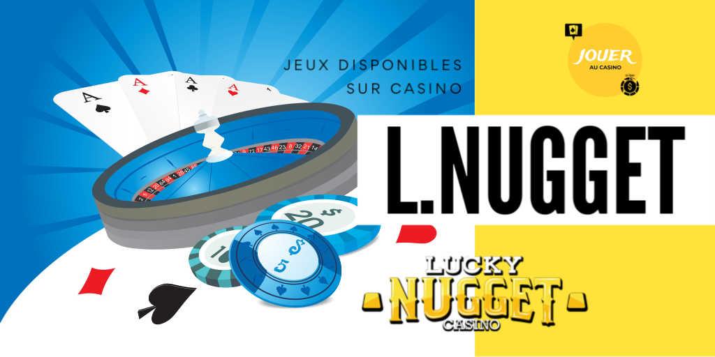 jeux disponibles sur lucky nugget casino