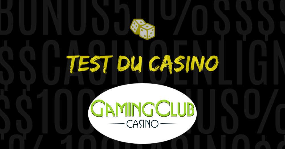 test et avis a propos de gaming club casino