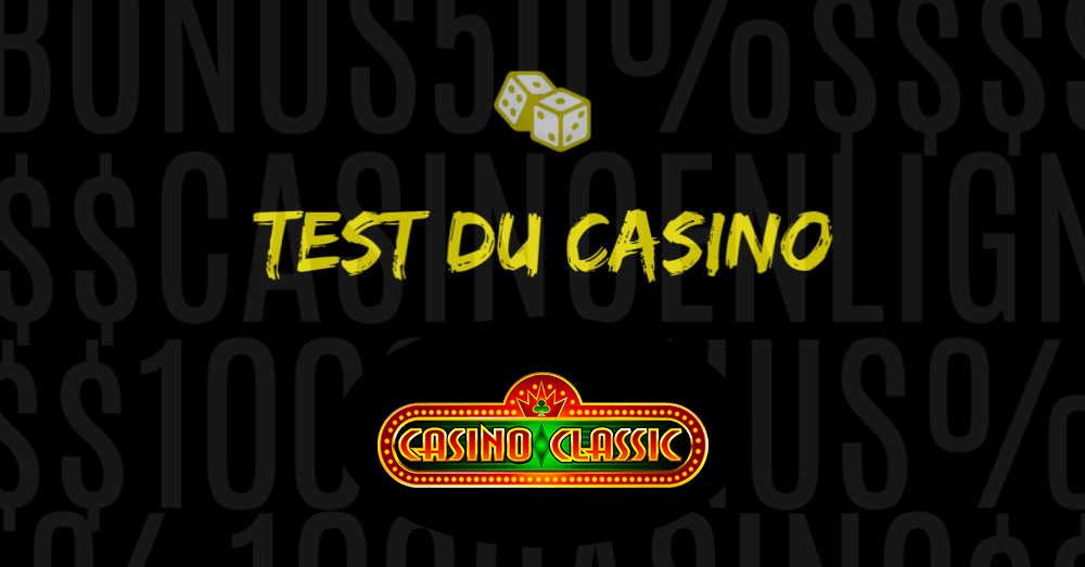 test et avis sur casino classic