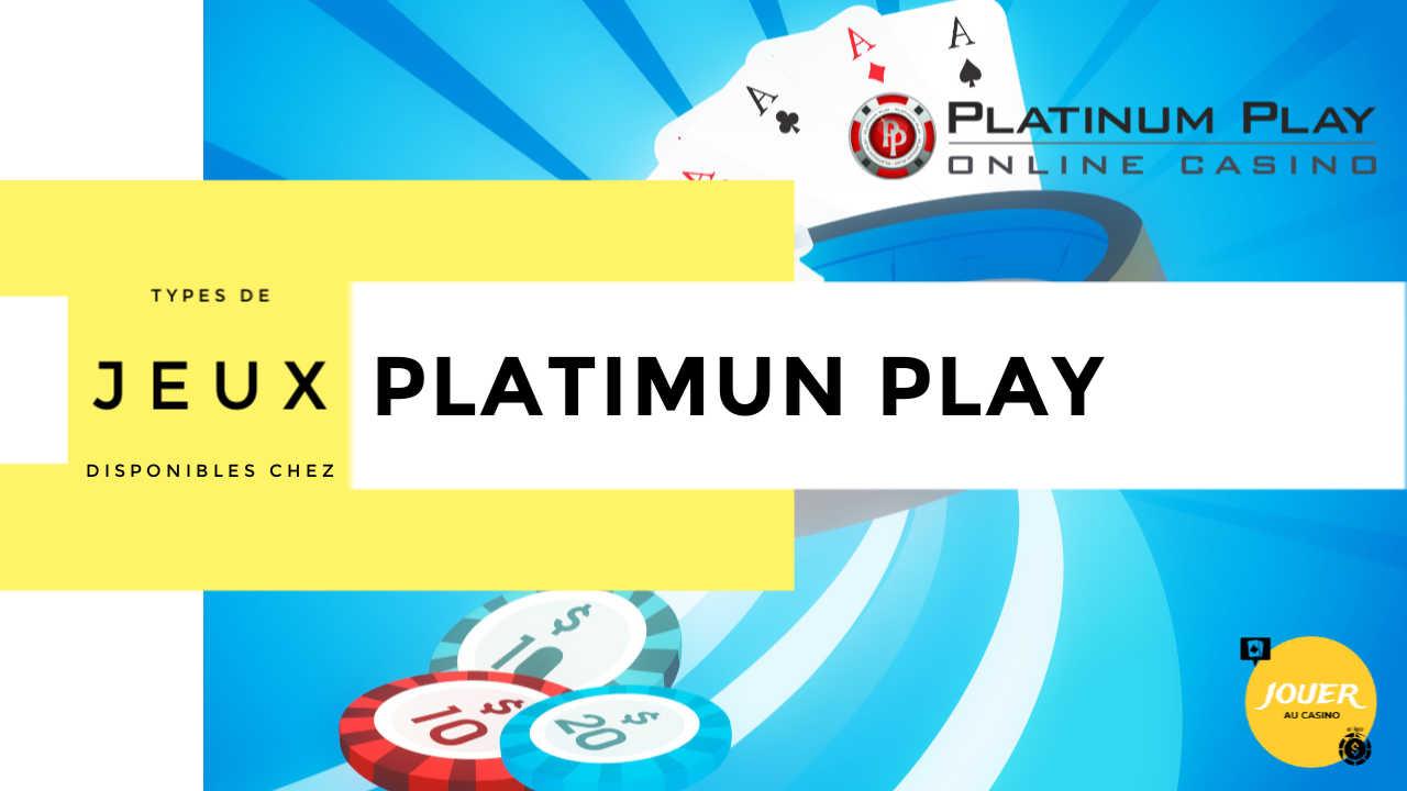 jeux disponibles sur platinum play