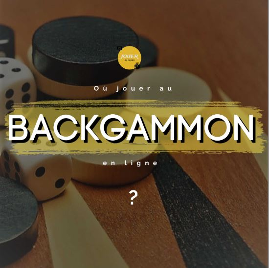 ou jouer au backgammon en ligne