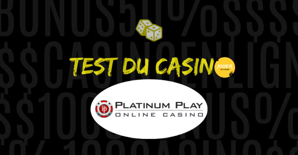 test du casino en ligne platinum play