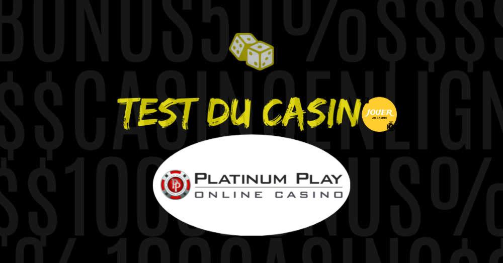 test du casino en ligne platinum play