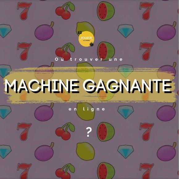 trouver machine a sous gagnante