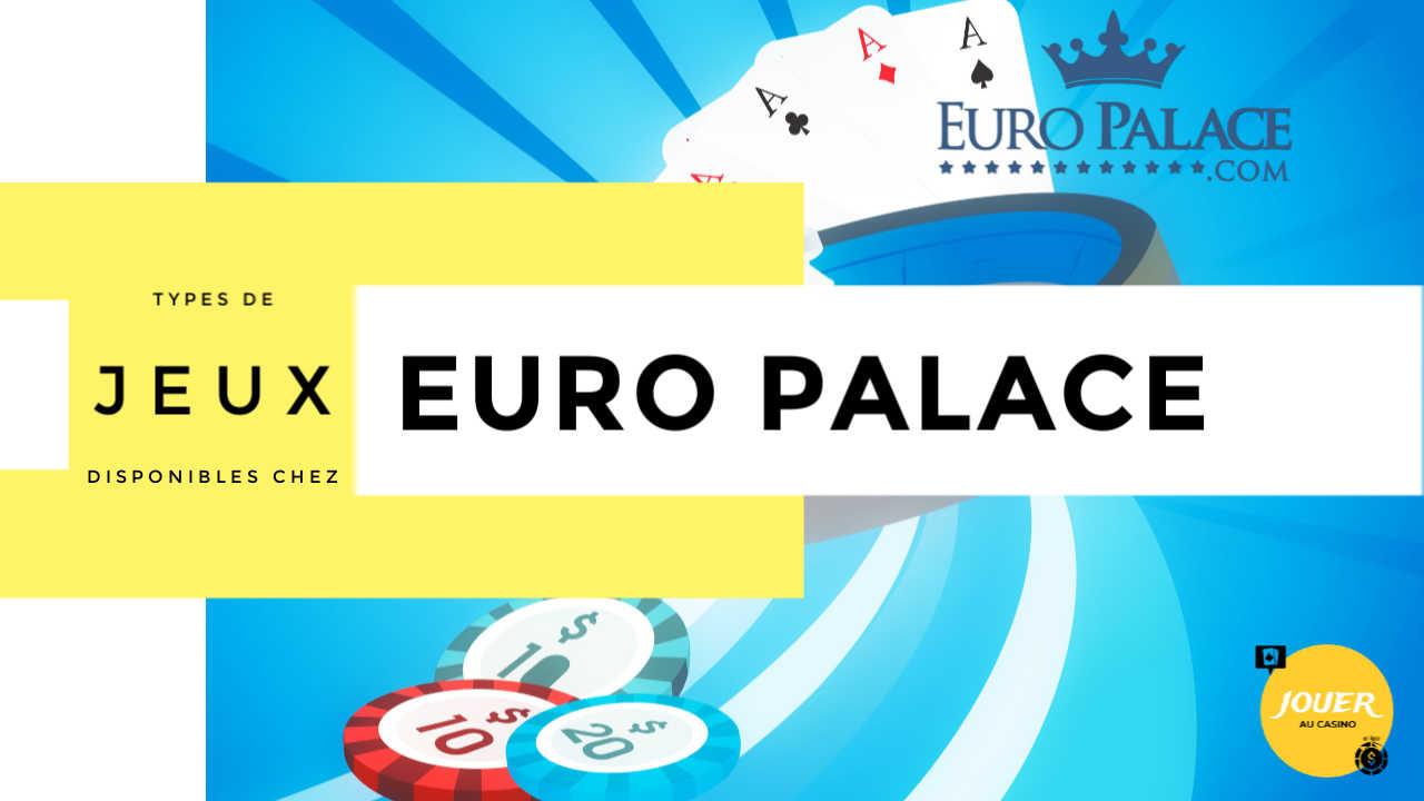 types de jeux disponible chez euro palace