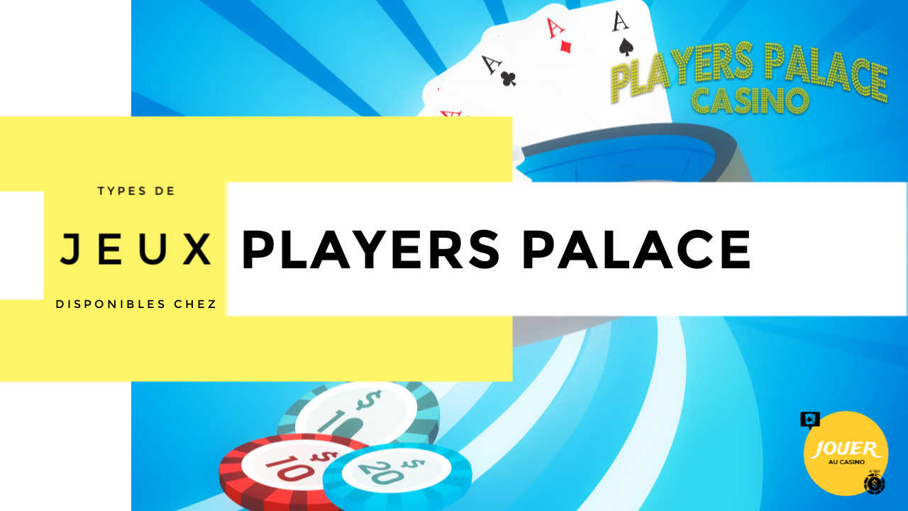 jeux disponibles sur players palace