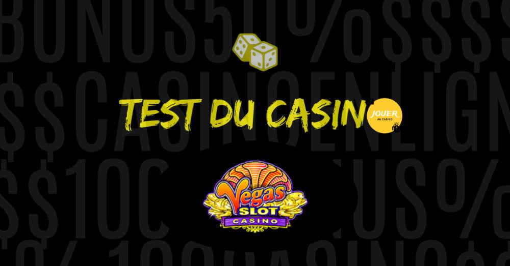 test du casino en ligne vegas slot