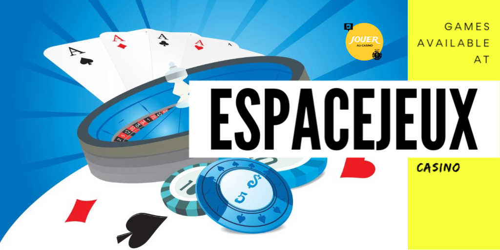 games available at espacejeux