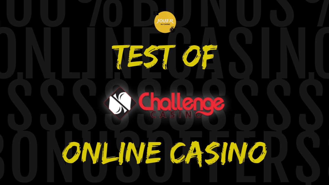 test of the online casino challengecasino