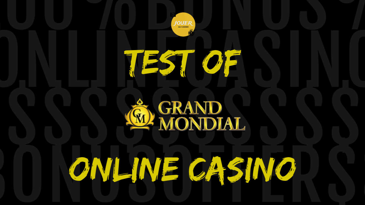 test of the online casino grand mondial